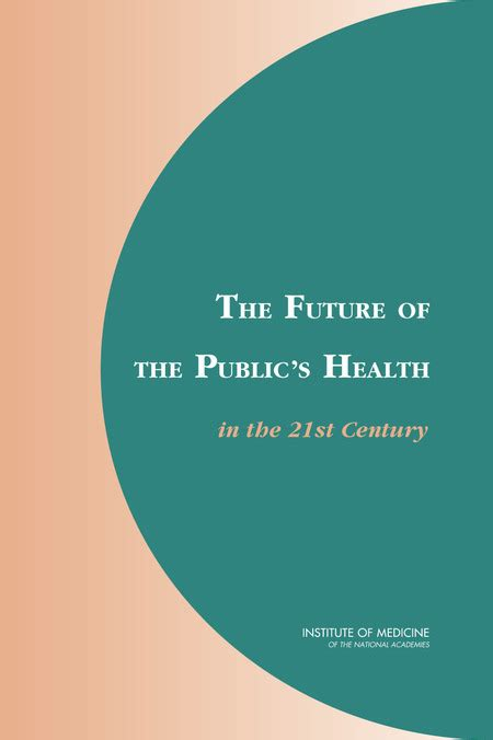 The Future of the Public's Health in the 21st Century
