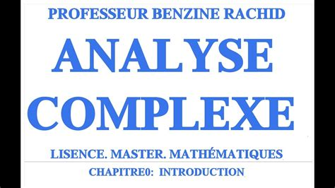 ANALYSE COMPLEXE CHAPITRE0 - YouTube